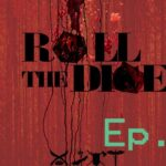 Roll The Dice- 5 – Unsolved Murder (D&D)